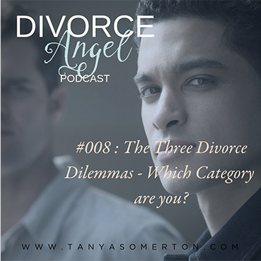 The Three Divorce Dilemmas – Which Category Are You?