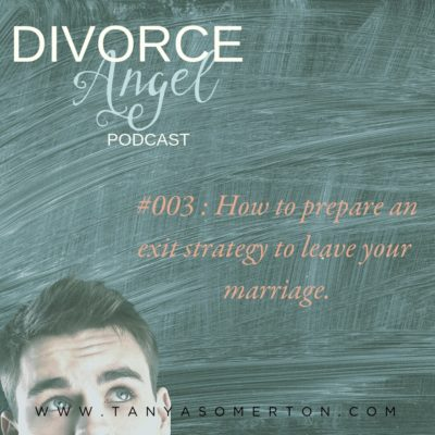 How To Prepare An Exit Strategy To Leave Your Marriage