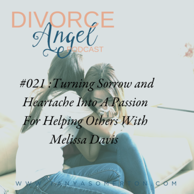 Turning Sorrow And Heartache Into A Passion For Helping Others With Melissa Davis