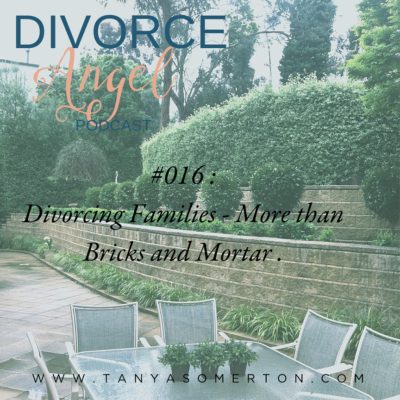 Divorcing Families – More than Bricks and Mortar.