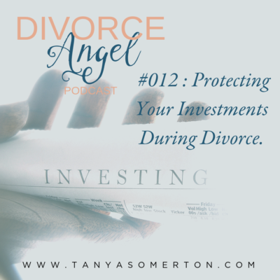 Protecting Your Investments During Divorce