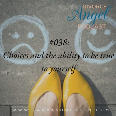 Choices and the ability to be true to yourself