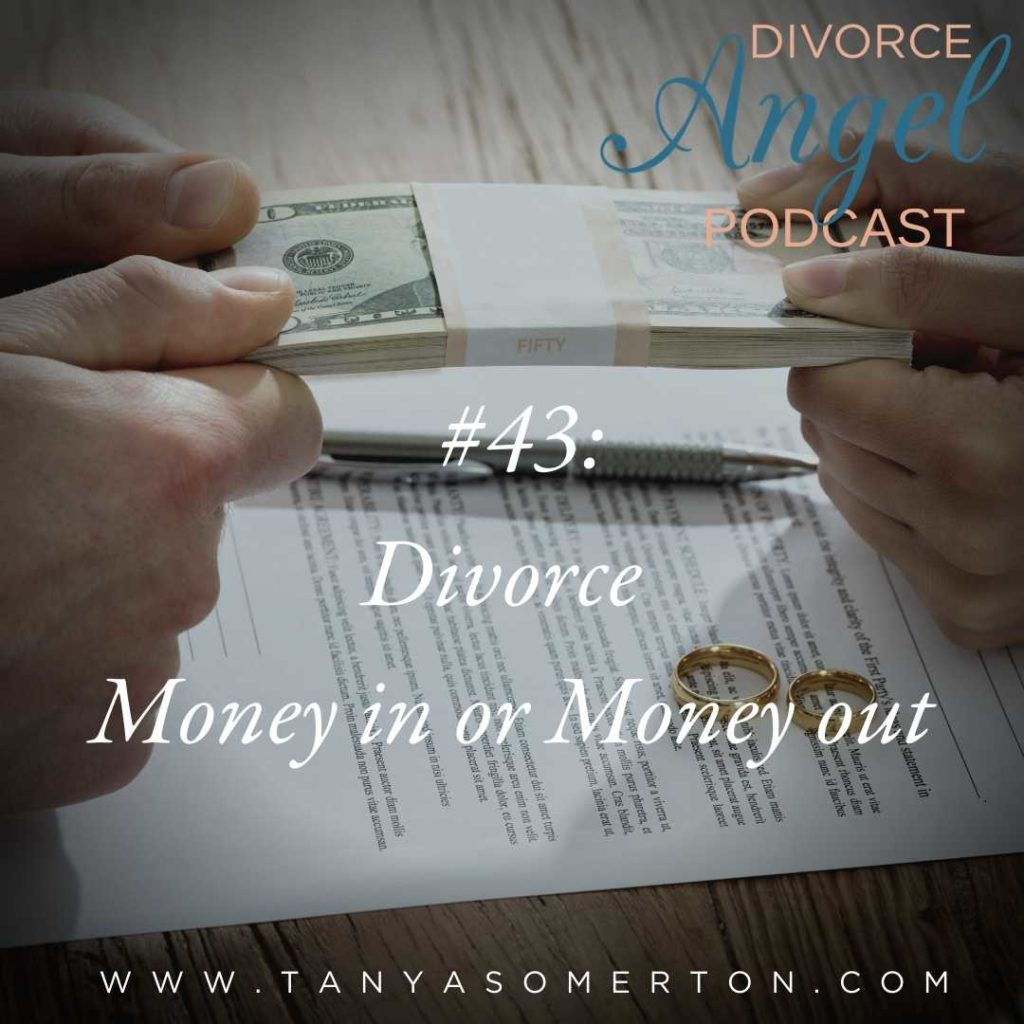 Divorce - Money In or Money Out