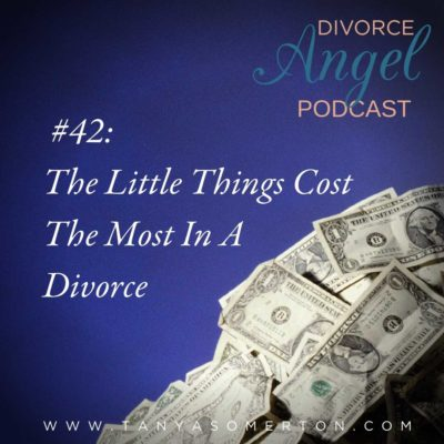 The Little Things Cost The Most in A Divorce