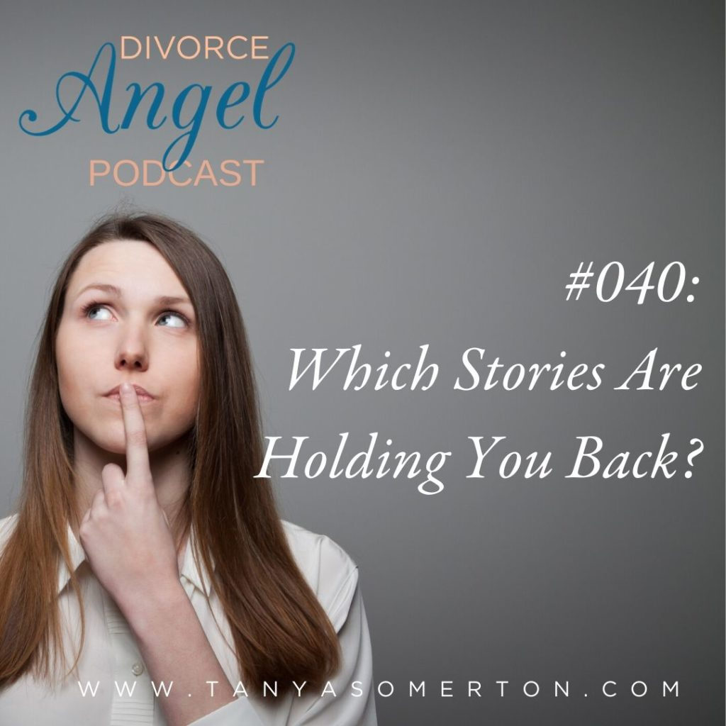 Which Stories Are Holding You Back?