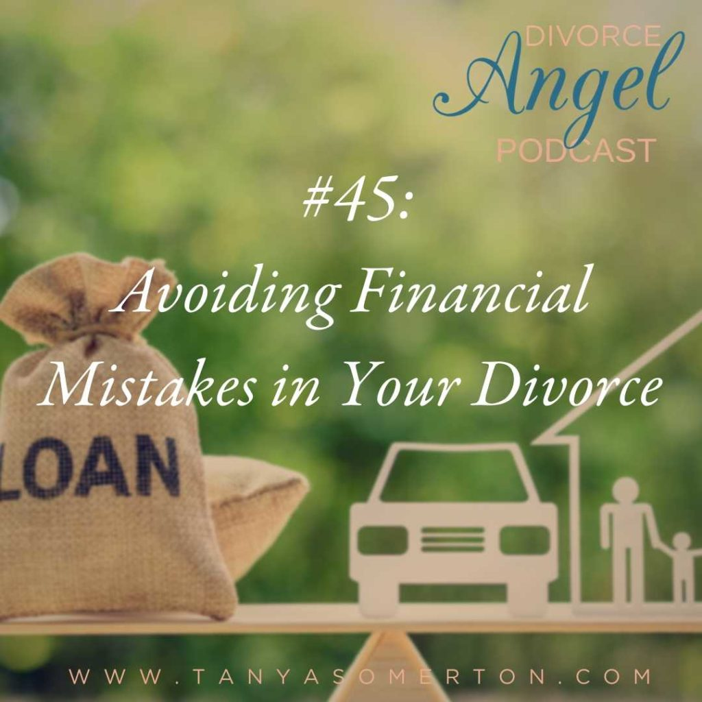 Avoiding Financial Mistakes in Your Divorce
