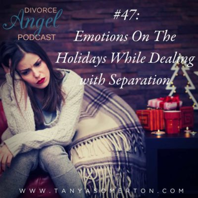 Emotions On The Holidays While Dealing with Separation