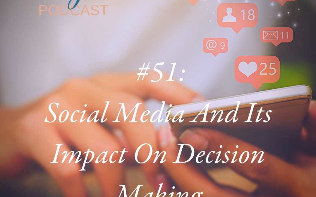 Social Media And Its Impact On Decision Making