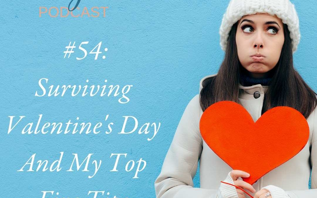 Surviving Valentine's Day And My Top Five Tips