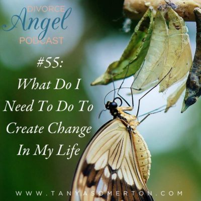What Do I Need To Do To Create Change In My Life
