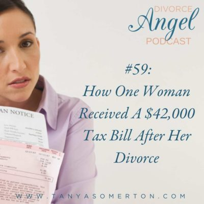 How One Woman Received A $42,000 Tax Bill After Her Divorce