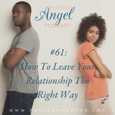 How To Leave Your Relationship The Right Way