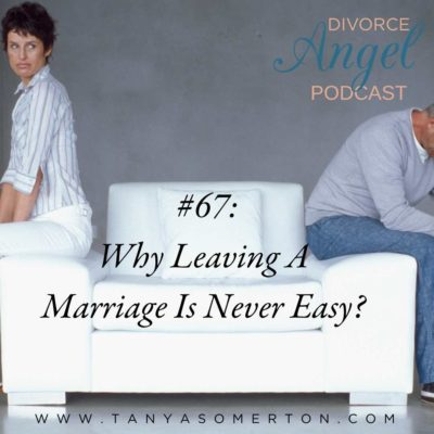 Why Leaving A Marriage Is Never Easy?