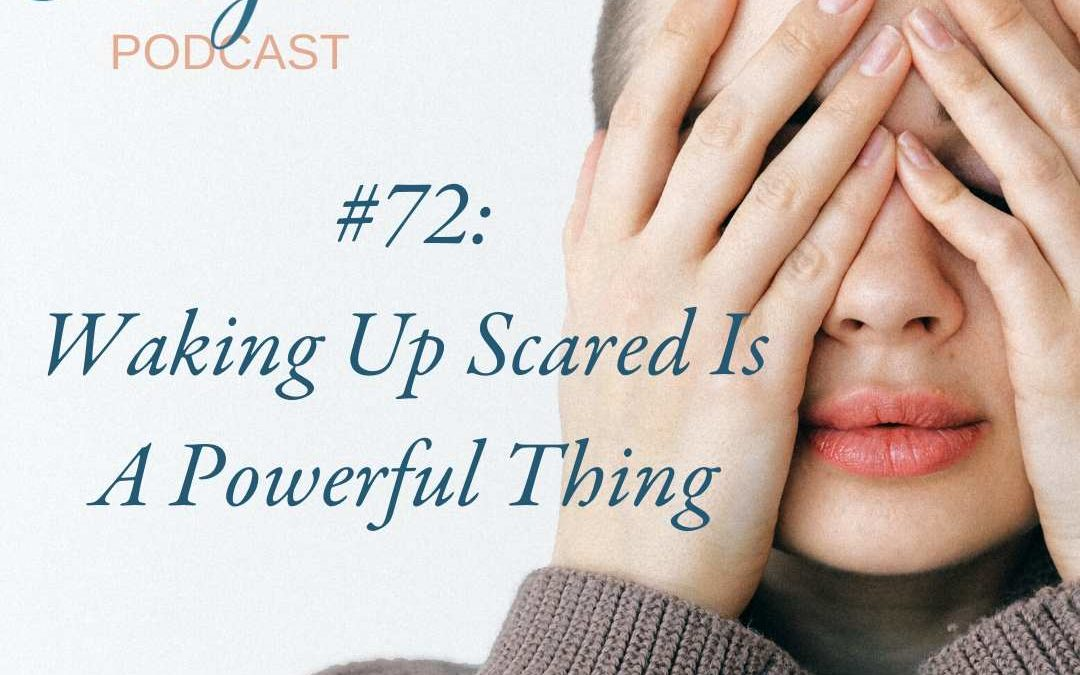 Waking Up Scared Is A Powerful Thing