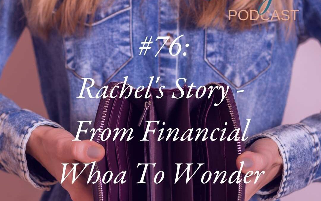 Rachel's Story – From Financial Whoa To Wonder
