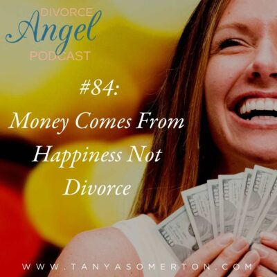 Money Comes From Happiness Not Divorce