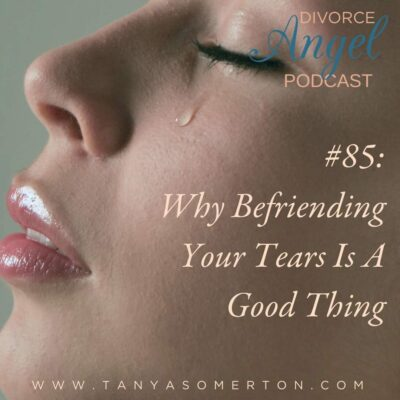 Why Befriending Your Tears Is A Good Thing