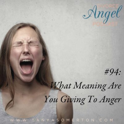 What Meaning Are You Giving To Anger