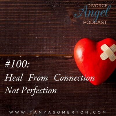 Heal From Connection Not Perfection
