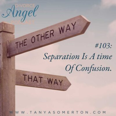 Separation Is A time Of Confusion