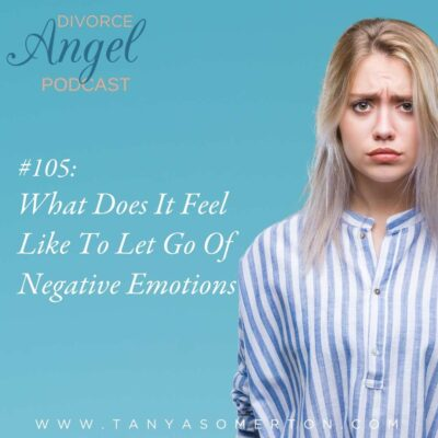 What Does It Feel Like To Let Go Of Negative Emotions